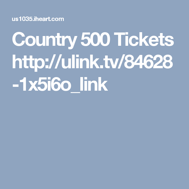 Country 500 Tickets   http://ulink.tv/84628-1x5i6o_link