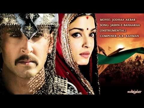 Jashn E Bahaaraa Instrumental Music Jodhaa Akbar Jodhaa Akbar Bollywood Songs Bollywood Movies