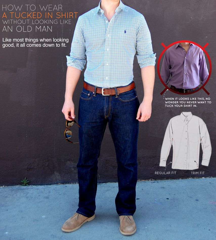 How To Wear A Tucked In Shirt Without Looking Like An Old Man Tucked In Shirt Outfit Mens Outfits Men Shirt Style
