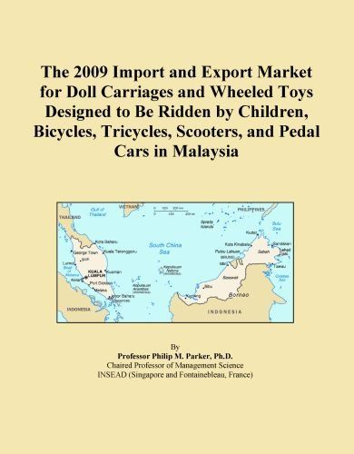 $51.00-$51.00 Baby The 2009 Import and Export Market for Doll Carriages and Wheeled Toys Designed to Be Ridden by Children, Bicycles, Tricycles, Scooters, and Pedal Cars... - On the demand side, exporters and strategic planners focusing on doll carriages and wheeled toys designed to be ridden by children, bicycles, tricycles, scooters, and pedal cars in Malaysia face a number of questions. Which ...