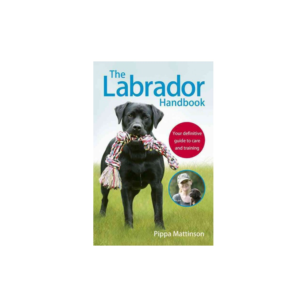 Labrador Handbook Your Definitive Guide to Care and