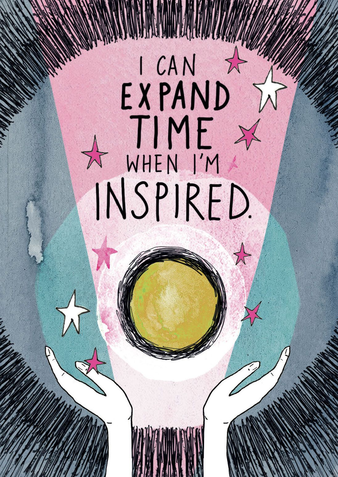 I CAN EXPAND TIME WHEN I'M INSPIRED.
