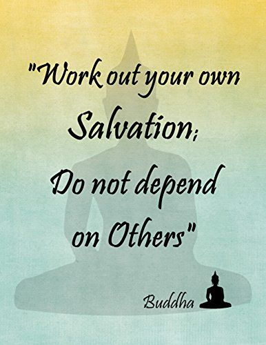 "11"" By 14"" Decorative Art Print ~ Buddhist Inspirational Quote: ""Work out your own Salvation....."" (Yellow/Blue) EarthBench Studio http://www.amazon.com/dp/B00RDKI2TQ/ref=cm_sw_r_pi_dp_VP.Nub1KNCBCT"