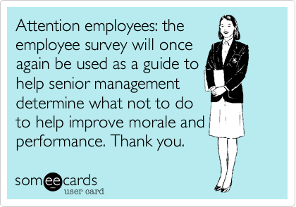 Attention Employees The Employee Survey Will Once Again Be Used