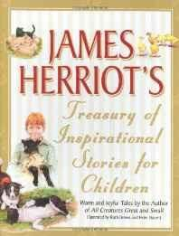 James Herriot's Treasury of Inspirational Stories for Children: Warm and Joyful Tales by the Author of All Creatures Great and Small Hardcover ? 1 Oct 2005