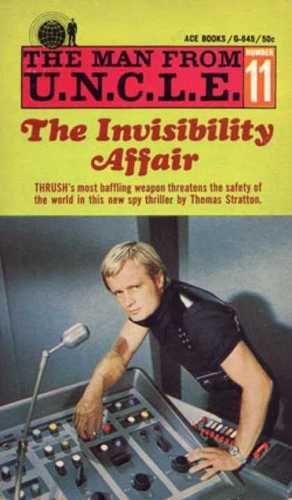 The Invisibility Affair (Man from UNCLE 11).: Thomas. Stratton: Amazon.com: Books-a pen name for Gene DeWeese who wrote Star Trek tie in novels also