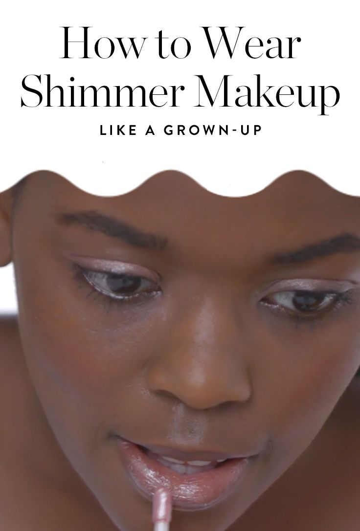 How to Wear Shimmery Makeup Like anAdult