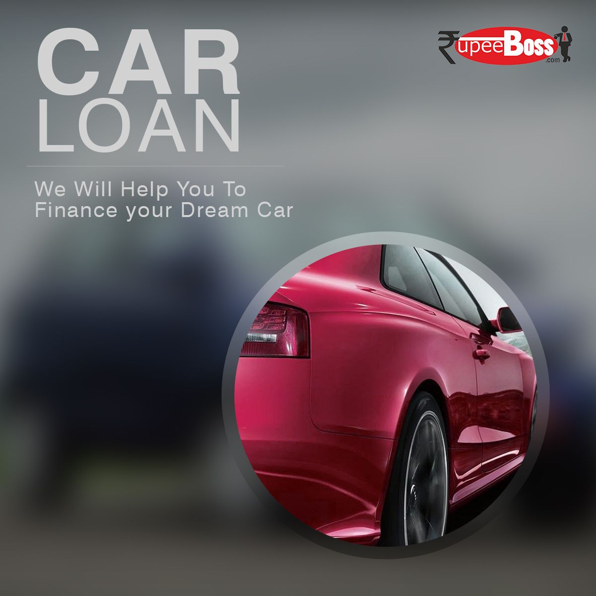 We Will Help You To Finance Your Dream Car Http Www Rupeeboss Com Car Loan Dream Cars Business Capital Loan