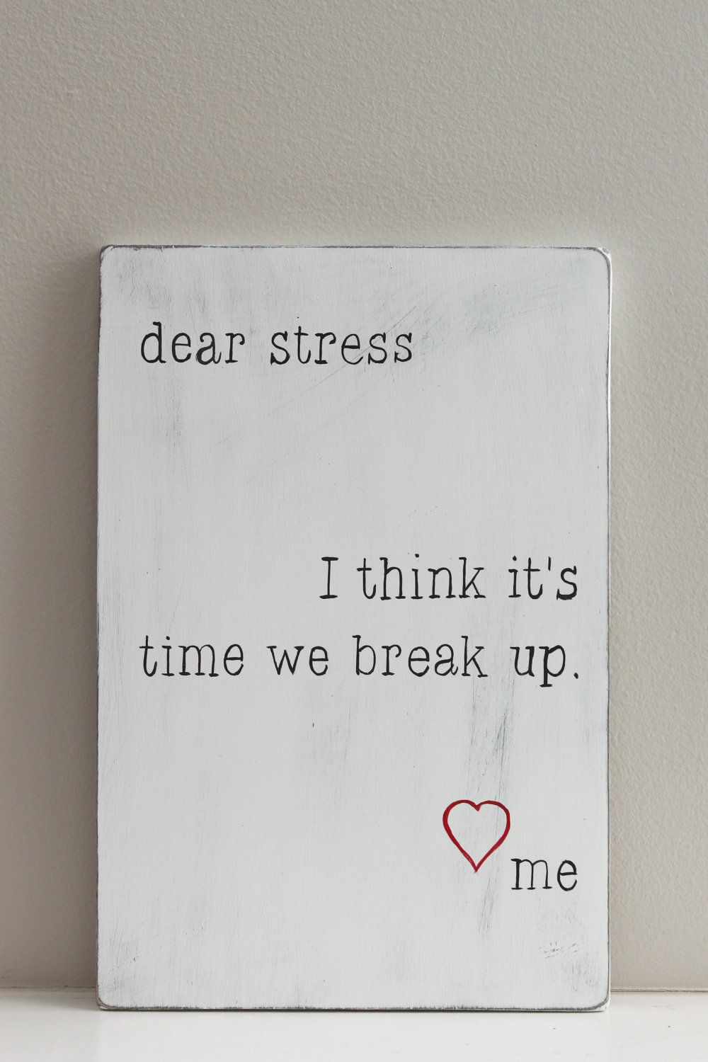 Wood Wall Art Sign Vintage Style Hand Painted Dear Stress Letter 24 00 Via Etsy Inspirational Quotes Words Quotes