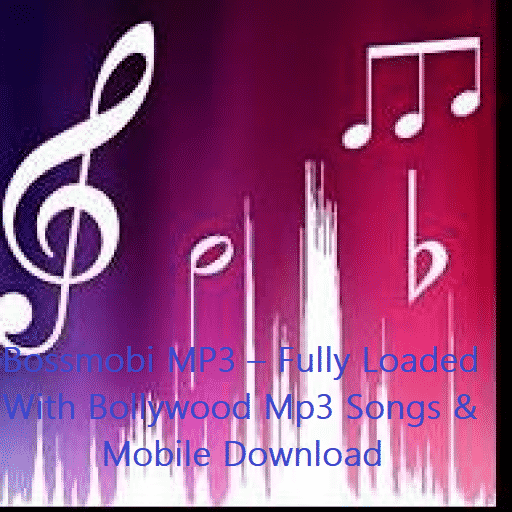 Bossmobi Mp3 Fully Loaded With Bollywood Mp3 Songs Mobile Download Mp3 Song Songs Mp3