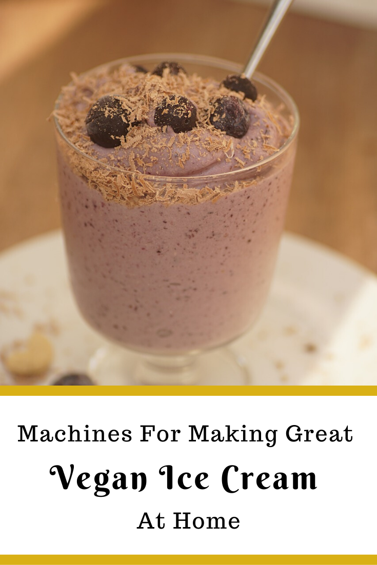 Making vegan ice cream at home can be great. Learn more about what to look for in a vegan  ice cream machine. #icecreammaker