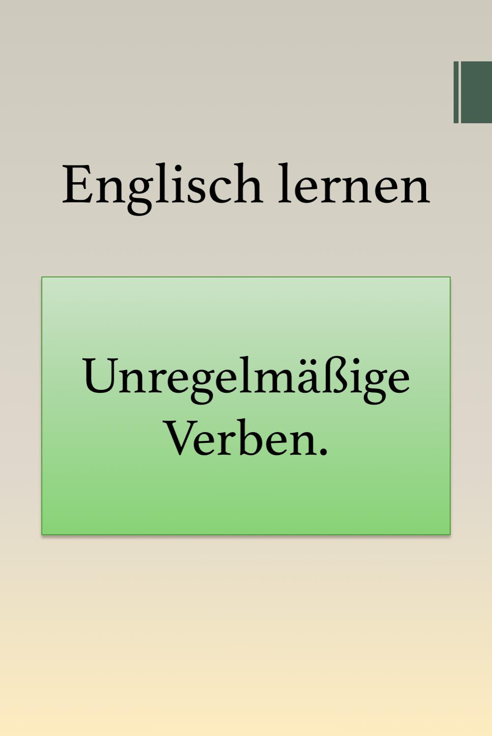 Unregelmassige Englische Verben Pdf Liste Drucken Englisch Lernen Grammatik Verben Und Englische Grammatik