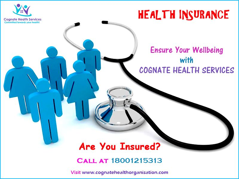 Health Insurance Insure Your Wellbeing With Cognate Health
