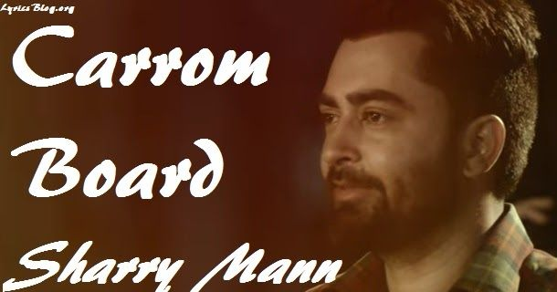 Carrom Board Lyrics - Sharry Mann