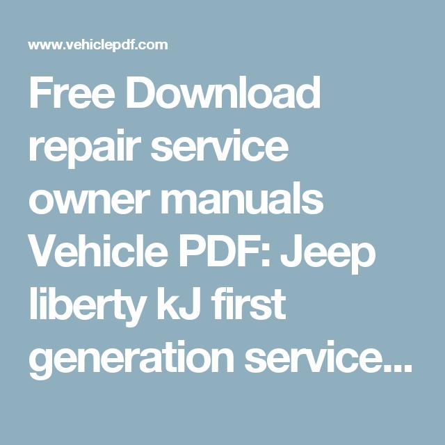 Free Download Repair Service Owner Manuals Vehicle Pdf Jeep Liberty Kj First Generation Service Manual 2002 Jeep Liberty Jeep Generation