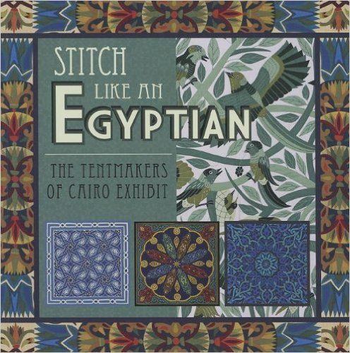 Stitch Like an Egyptian: The Tentmakers of Cairo Exhibit: Andi Milam ...