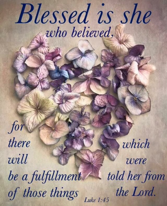 Luke 1:45 (KJV) - And blessed is she that believed: for there ...