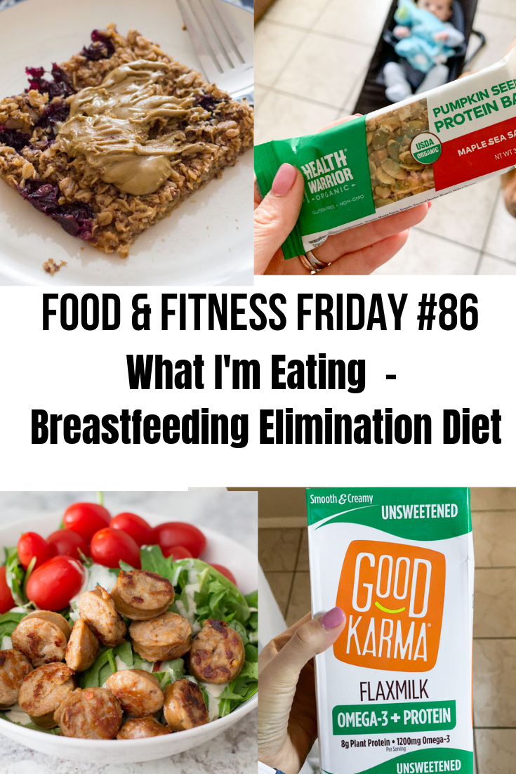 What I Ate This Week While Starting My Breastfeeding Elimination Diet And Fitness From This Week Workout Food Elimination Diet Food