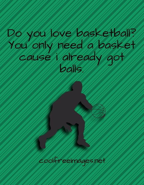 Best Basketball Pick Up Lines Images Pick Up Lines Line Images Love And Basketball