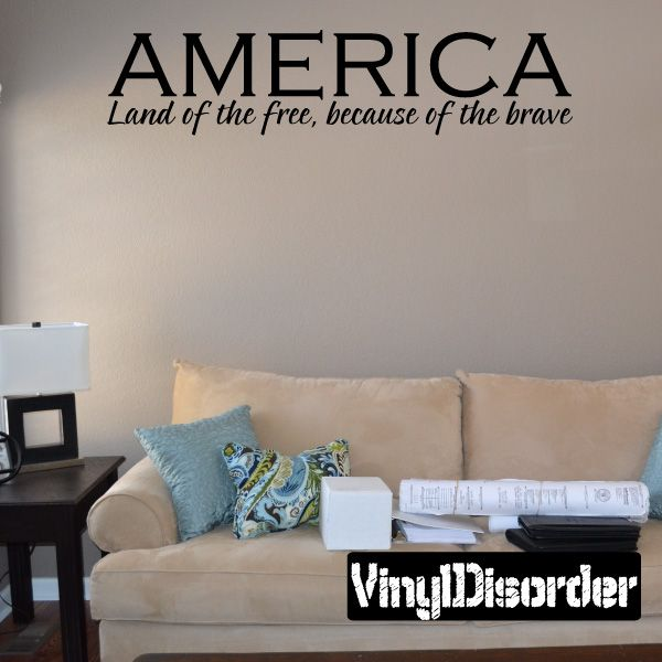 America Land Of The Free Because Of The Brave Patriotic 4th Of July Holiday Vinyl Wall Decal Mural Quotes Words H Vinyl Disorder Vinyl Quotes Vinyl Wall Decals