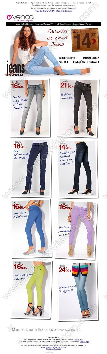 Company:    Venca   Subject:    Jeans desde   Descubra-os já             INBOXVISION is a global database and email gallery of 1.5 million B2C and B2B promotional emails and     newsletter templates, providing email design ideas and email marketing intelligence http://www.inboxvision.com/blog  #EmailMarketing #DigitalMarketing #EmailDesign #EmailTemplate #InboxVision