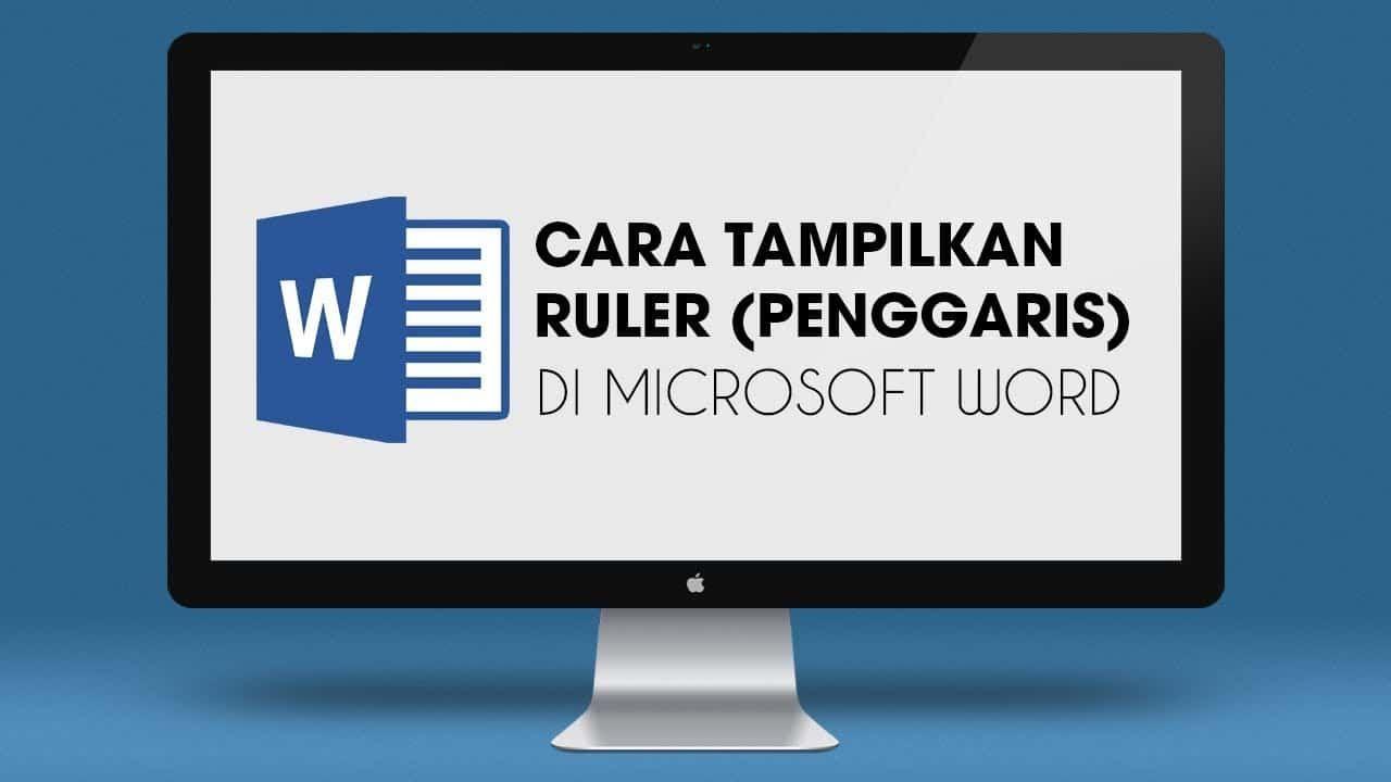 Tutorial Cara Menampilkan Ruler Di Microsoft Word Lengkap Satuan Ukurannya Microsoft Belajar Remaja
