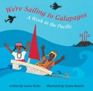 We're Sailing to Galapagos  We have this book from Barefoot Books. Both boys love this book...one of our family's favorite books.