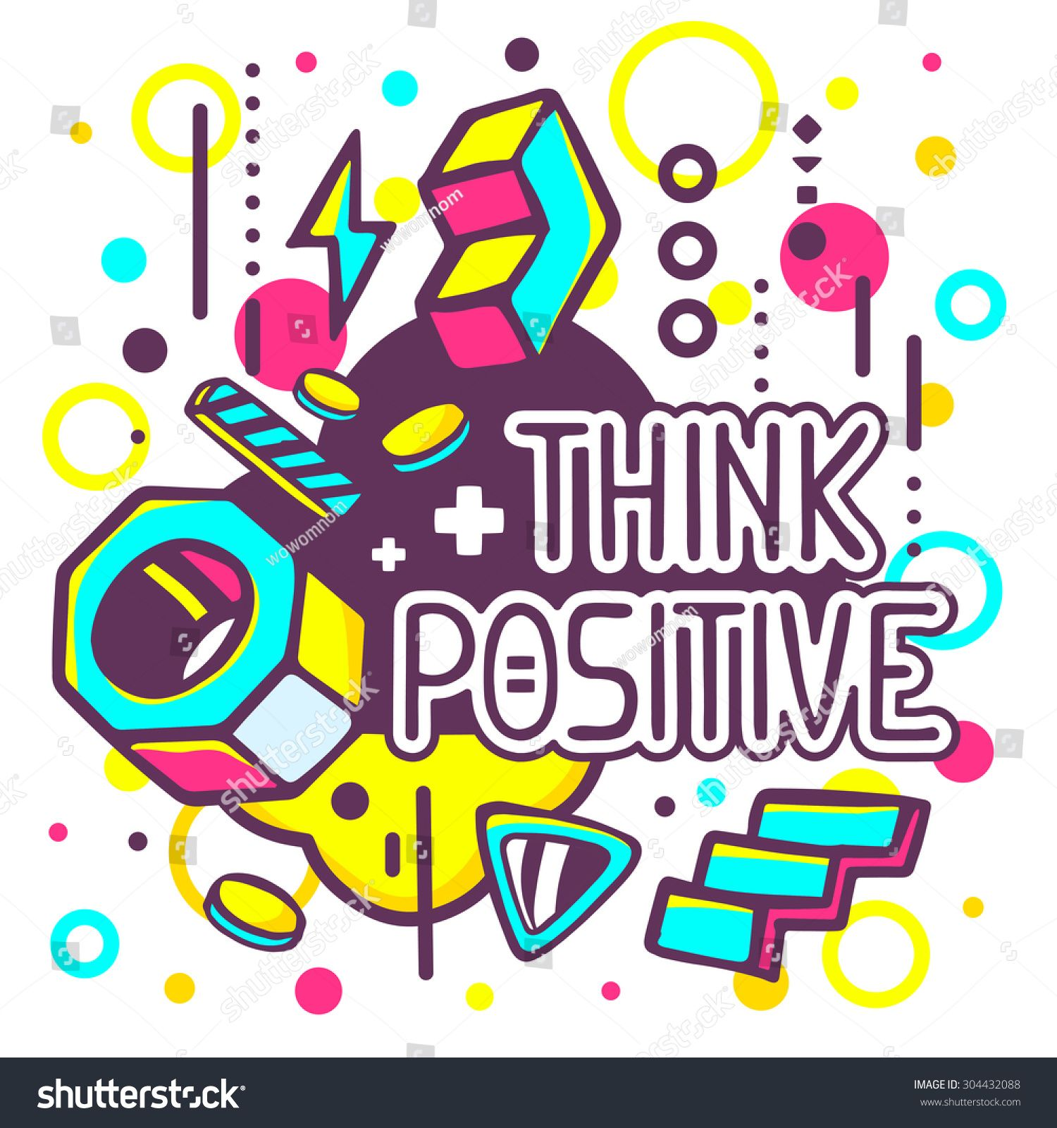 Vector Illustration Of Colorful Think Positive Quote On