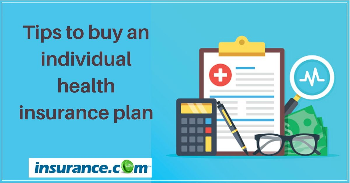 Guide To Buy Individual Health Insurance And How To Find