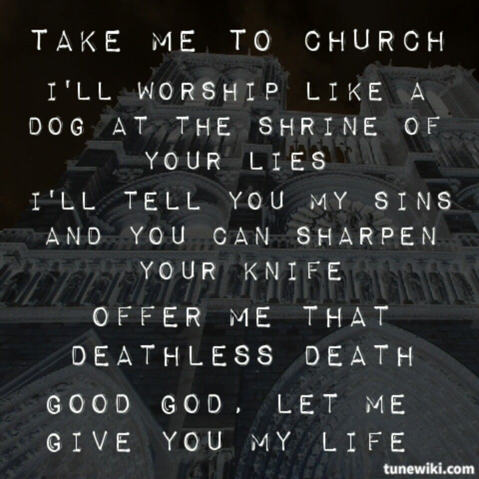 Pin By Claudia Vlcek On Soundtrack Of My Life Take Me To Church Favorite Lyrics Lyrics To Live By