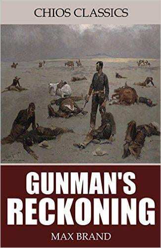 Gunman's Reckoning, Max Brand - Amazon.com