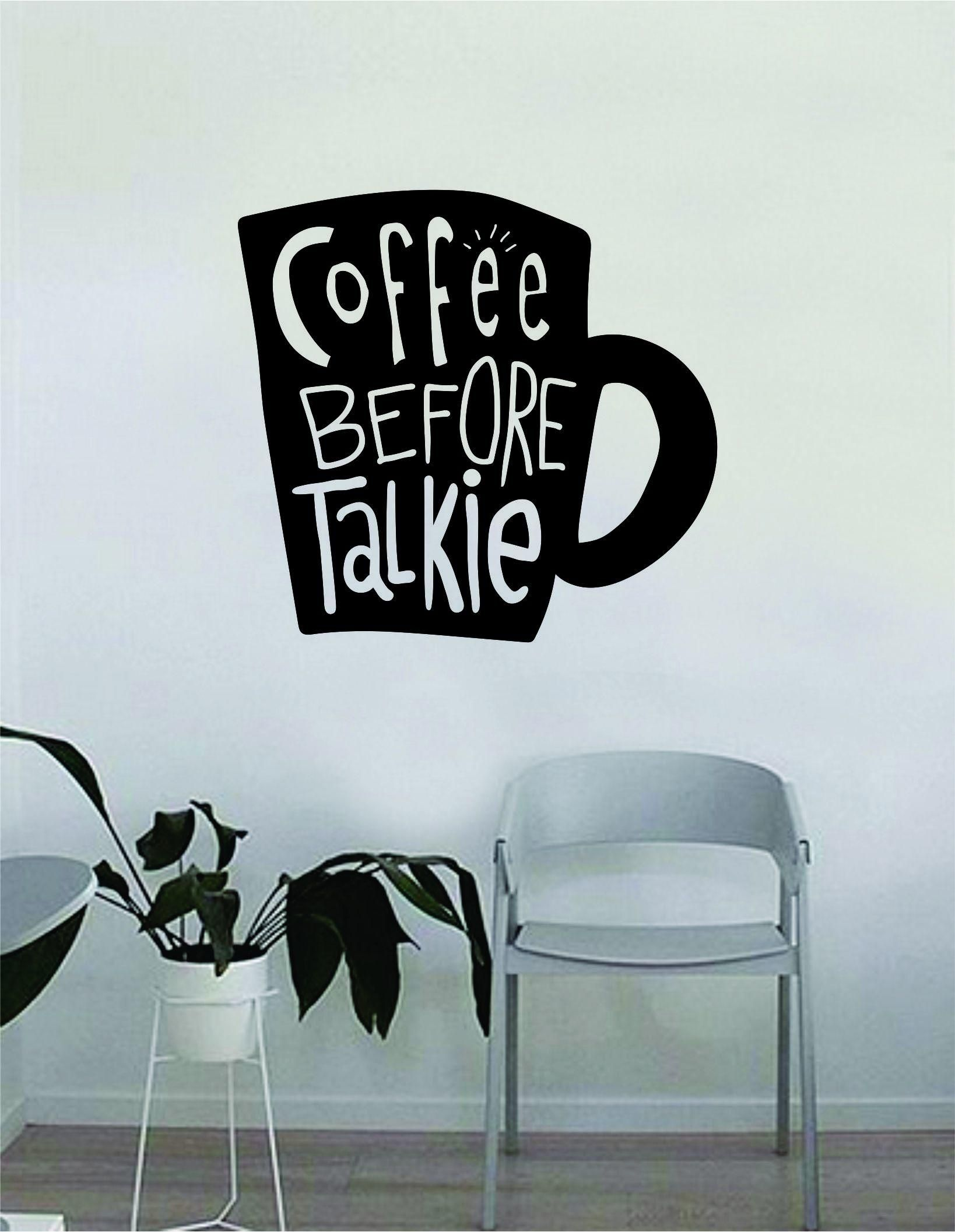 Coffee Before Talkie Cup Quote Wall Decal Sticker Bedroom Living ...
