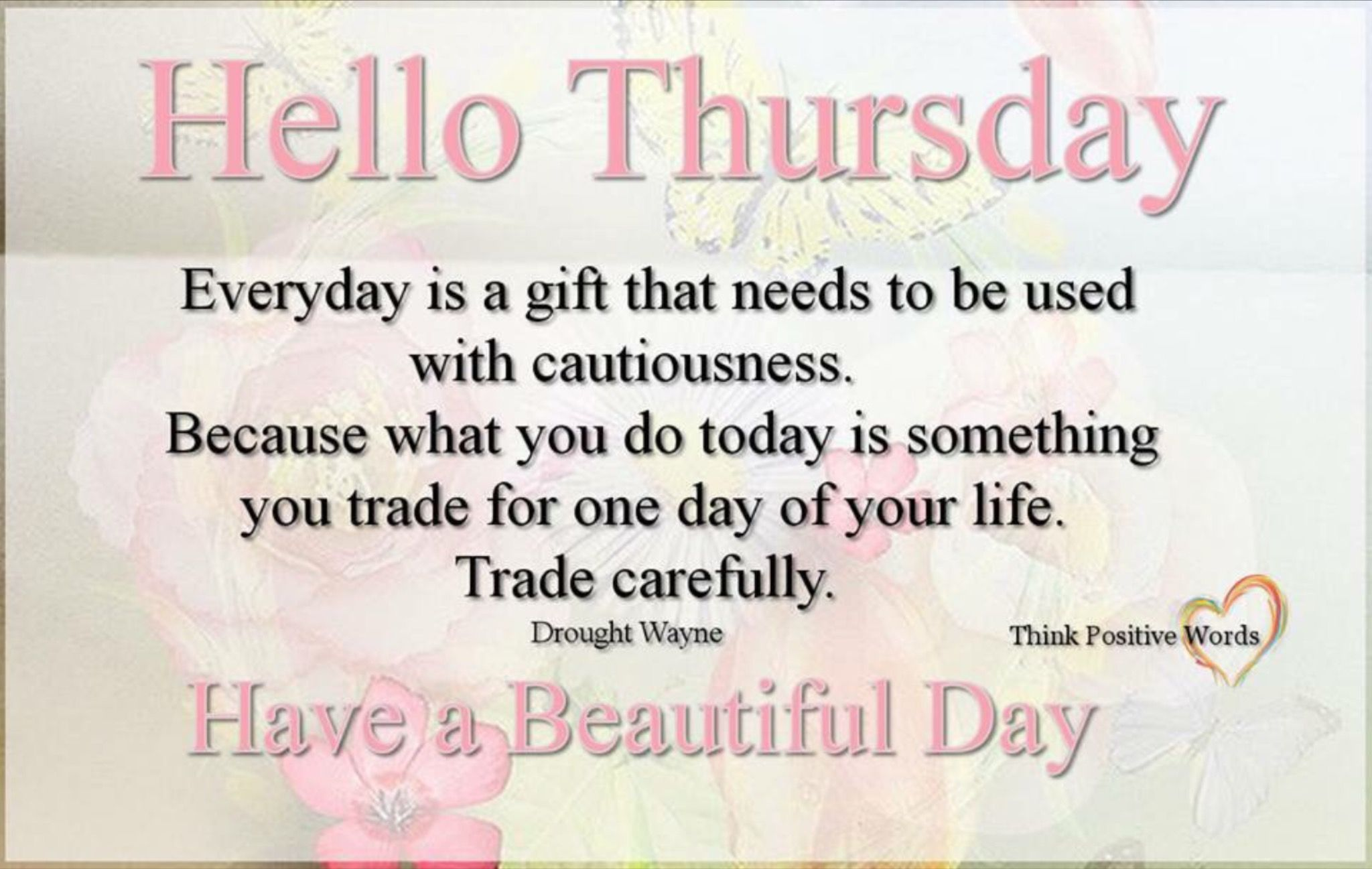 Thursday Positive Quote Hello Thursday Good Morning Happy Thursday Think Positive Words