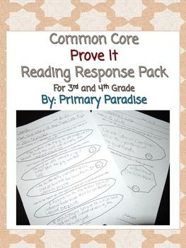 Common Core Prove It Reading Response Pack {3rd and 4th Grade}