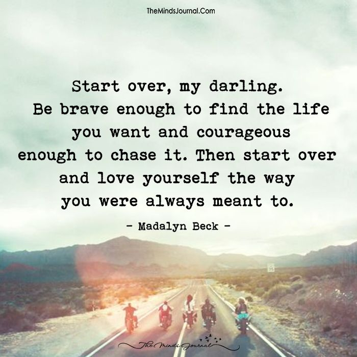 Be Brave Enough To Find The Life You Want Brave quotes