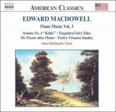 J Barbagallo - Edward Macdowell:Piano Music Vol. 03
