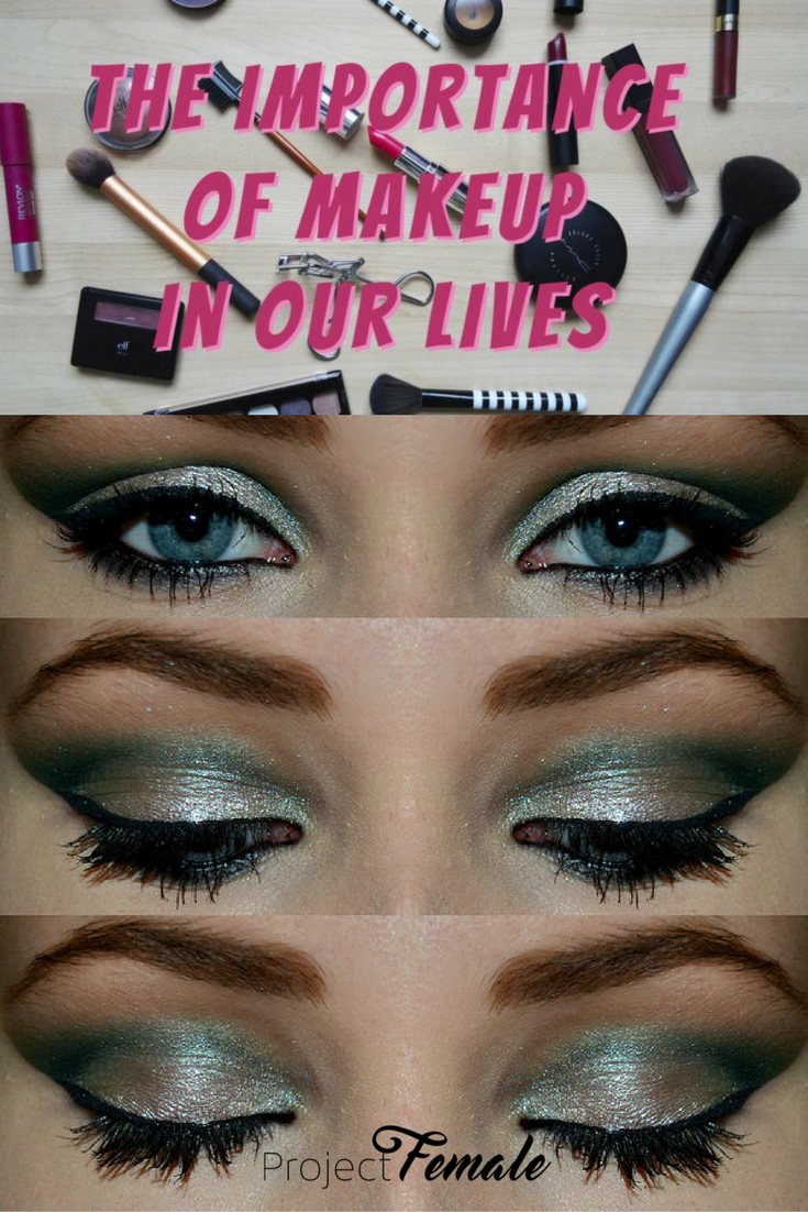 The Importance Of Makeup In Our Lives. For Most Women