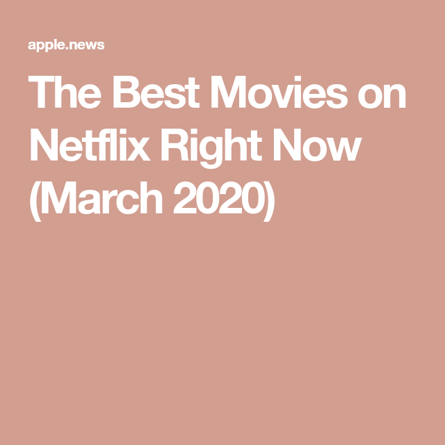 The Best Movies on Netflix Right Now (March 2020) — Complex is part of Good movies on netflix, New movies to watch, Good movies, Netflix movies to watch, Movies on netflix now, March movies - Mar 10, 2020 Last Updated March 10, 2019 Now that awards season is over, it's time to catch up on all of the newest titles that have been added to Netflix  But, if you've ever searched for a new movie to watch on Netflix, you know how taxing the process can be  With what seems like an endless amount of titles, it can take hours to find the perfect film that matches your mood  Though the task of finding the perfect movie to watch may seem overwhelming, we've got you covered with this list of the