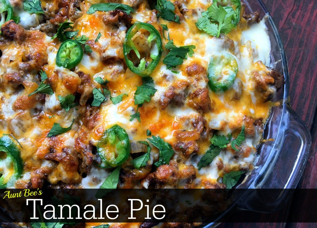 Tamale Pie | Aunt Bee's Recipes