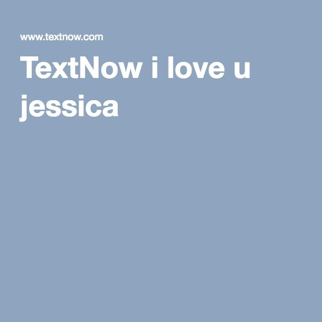 Textnow I Love U Jessica With Images Phone Plans Cell Phone Contract Cell Phone Plans