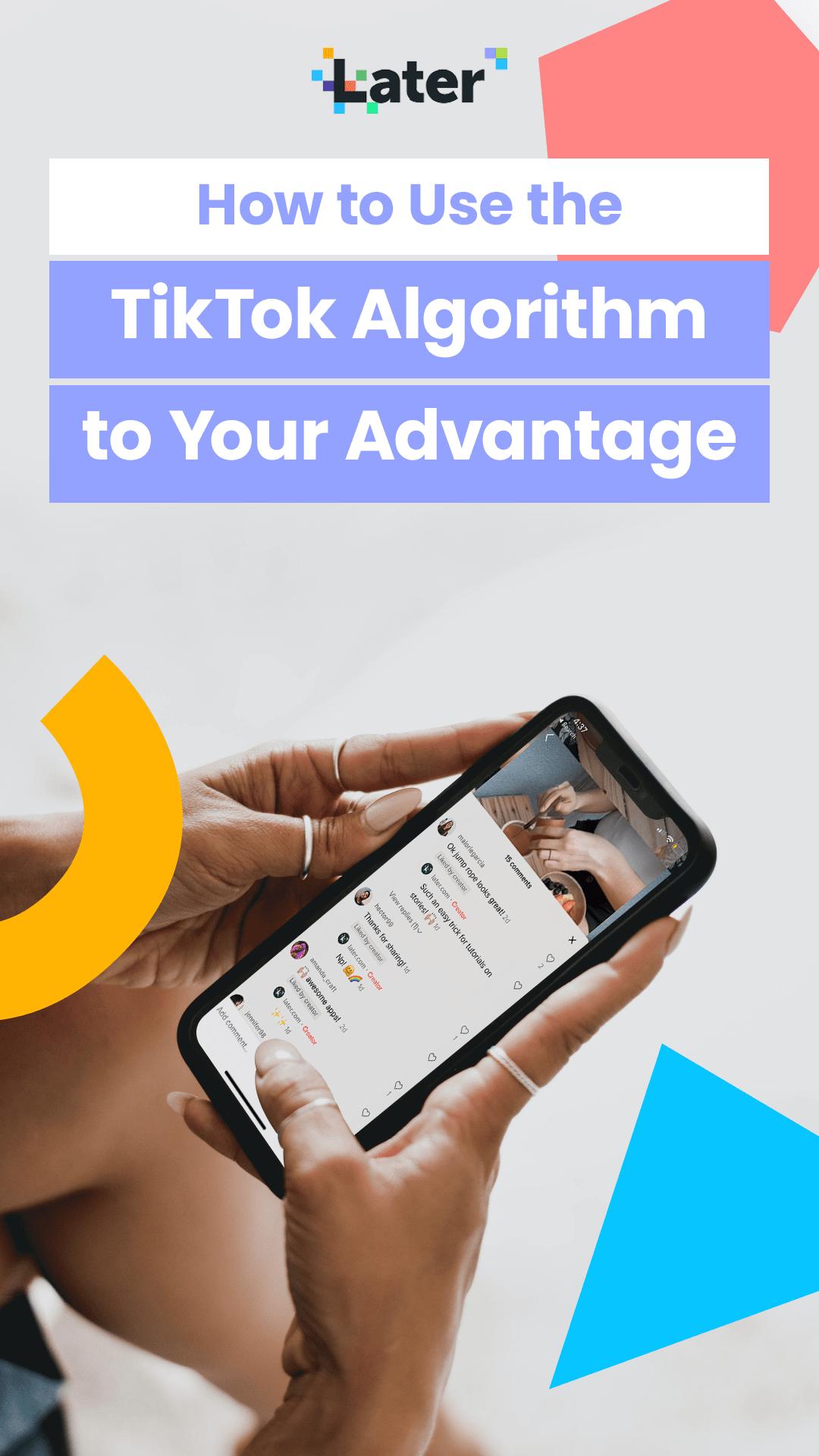 This Is How The Tiktok Algorithm Works Later Blog Algorithm Facebook Strategy Blog Social Media