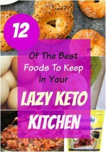 12 Foods To Keep In Your Lazy Keto Kitchen – Remake My Plate