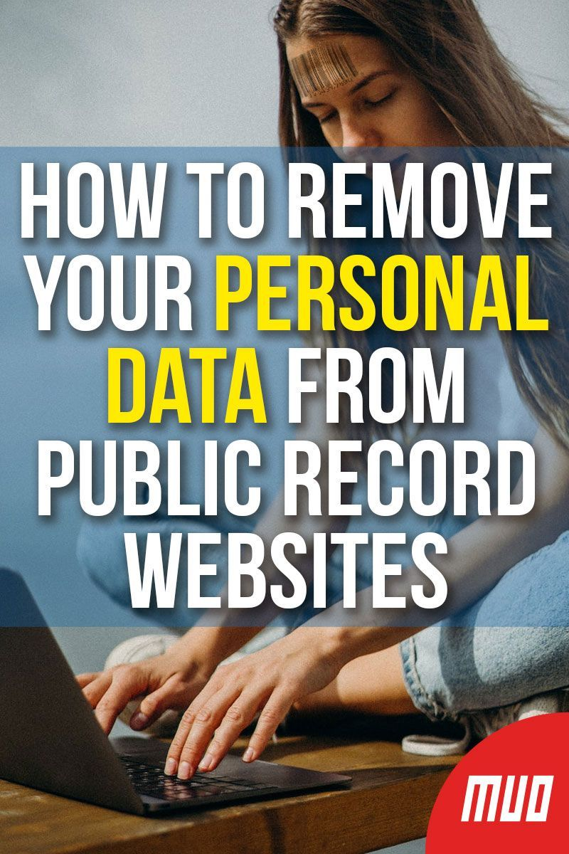 How To Delete Your Personal Data From Public Record Websites Life Hacks Computer Hacking Computer Computer Basics