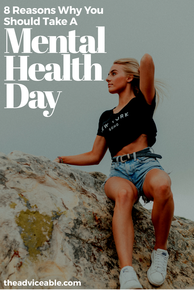 8 Reasons Why You Should Take a Mental Health Day STAT