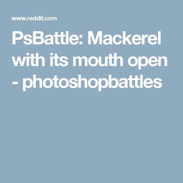 PsBattle: Mackerel with its mouth open - photoshopbattles   Biologie ...
