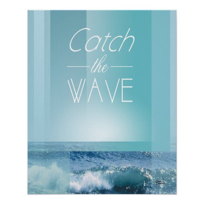 CATCH THE WAVE | ocean blue Poster #catch #the #wave #beach #pillow #Poster