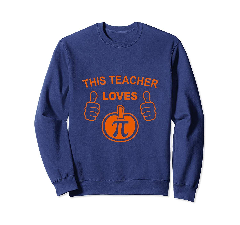 Funny This Teacher Loves Pumpkin Pi Pun Thanksgiving Gift Sweatshirt #thanksgivinggiftsforteachers