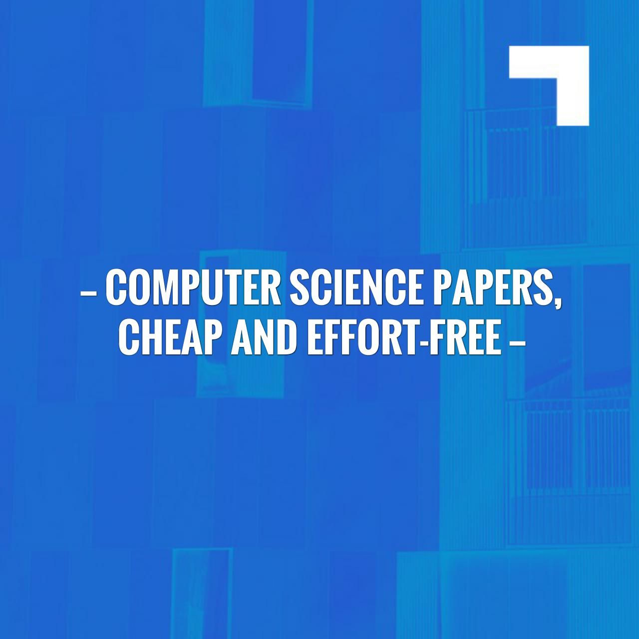 just in computer science papers cheap and effort  custom writing · just in computer science papers cheap and effort