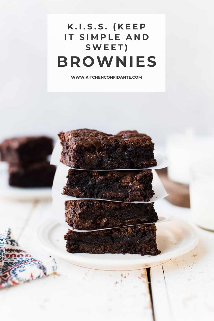 K I S S Homemade Brownie Recipe Kitchen Confidante Recipe Brownie Recipes Yummy Desserts Easy Brownies Recipe Homemade