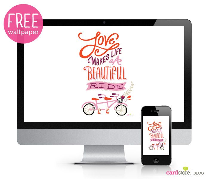 FREE U0027Love Makes Life A Beautiful Rideu0027 Desktop And Mobile Wallpaper |  Cardstore Blog
